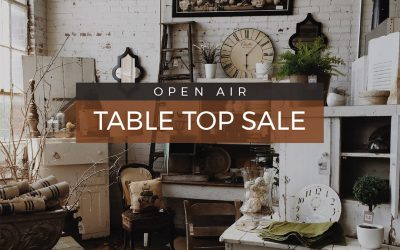 OPEN AIR TABLE TOP SALE!